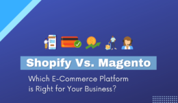 Shopify Vs Magneto - Which is Right for your Business