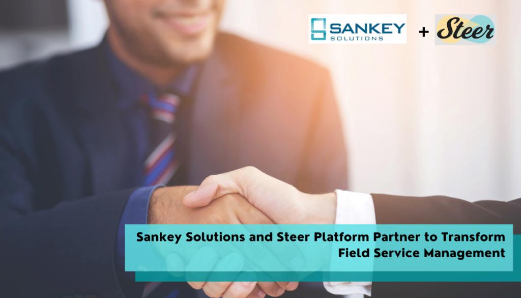 Sankey Solutions and Steer Platform Partner to Transform Field Service Management (4)