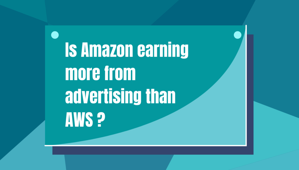Is Amazon Earning More From Advertising than AWS?
